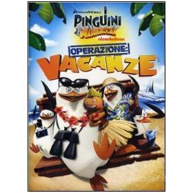 I pinguini di Madagascar. Operazione Vacanze