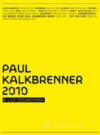 Paul Kalkbrenner. 2010. A Live Documentary
