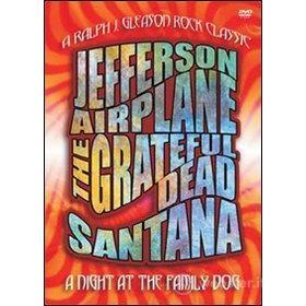 A Night At the Family Dog 1970. Santana, Grateful Dead, Jefferson Airplane