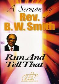 Rev Bw Smith - Run & Tell That