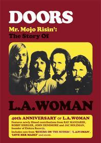 The Doors - Mr Mojo Risin: The Story Of L.A. Woman