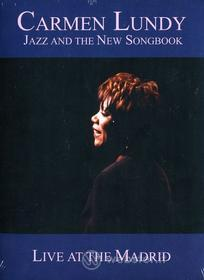 Carmen Lundy - Jazz & The New Songbook: Live At The Madrid