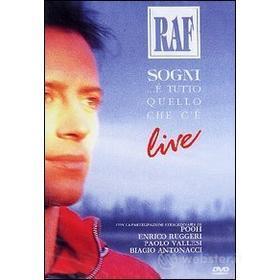 Raf. Sogni ... è tutto quello che c'è . Live