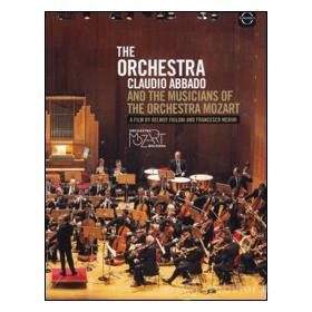 The Orchestra. Claudio Abbado and the musicians of the Mozart Orchestra (Blu-ray)