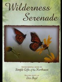 Simple Gifts Of The Northwest - Wilderness Serenade