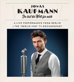 Jonas Kaufmann. Du bist die Welt für mich (Blu-ray)