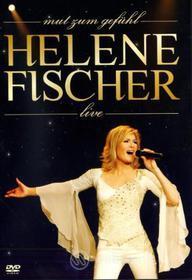 Helene Fischer - Mut Zum Gefuehl Live