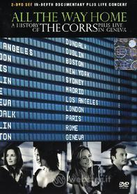 The Corrs. All the way home. The history of the Corrs (2 Dvd)