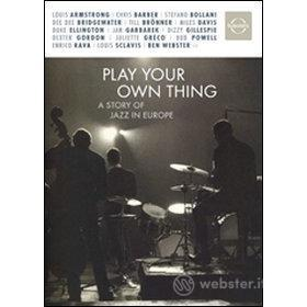 Play Your Own Thing. The First Movie on European Jazz