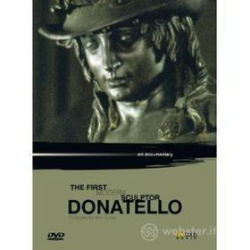 Donatello. The First Modern Sculptor