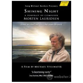 Shining Night. A Portrait of Composer Morten Lauridsen