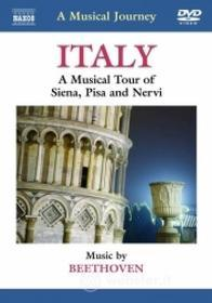 A Musical Journey. Italy. A Musical Tour of Siena, Pisa e Nervi