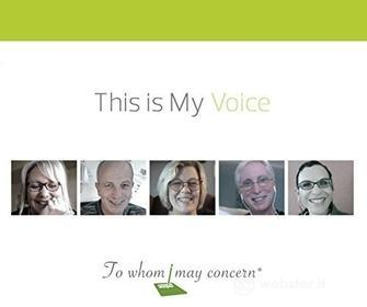 To Whom I May Concern - This Is My Voice
