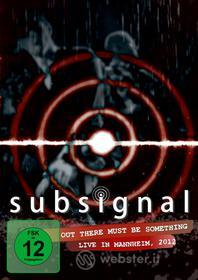 Subsignal - Out There Must Be Something