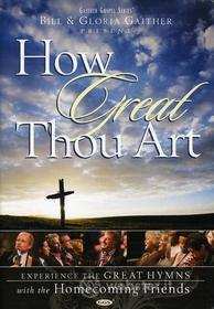 Bill & Gloria / Homecoming Friends Gaither: How Great Thou Art