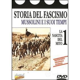 Storia del Fascismo. Vol. 01 - La nascita del mito