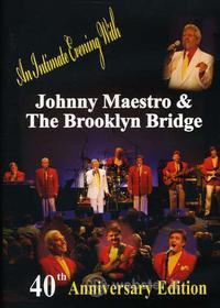 Johnny Maestro. 40th Anniversary Edition