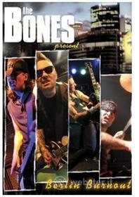 Bones - Berlin Burnout