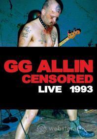 G.G. Allin. (un)censored: Live 1993