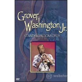 Grover Washington Jr. Standing Room Only