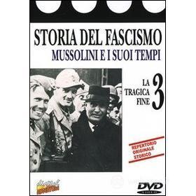 Storia del Fascismo. vol. 03 - La tragica fine