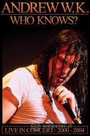 Andrew Wk - Who Knows
