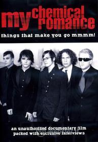 My Chemical Romance. Things That Make You Go Mmm!
