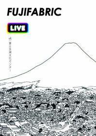 Fujifabric - Live At Fuji Goko Bunka Center