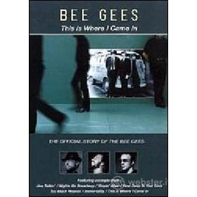 The Bee Gees. This is Where I Came In