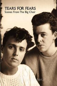 Tears for Fears. Scenes from the Big Chair. Going to California
