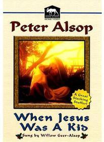 Peter Alsop - When Jesus Was A Kid