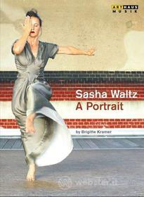 Sasha Waltz. A Portrait