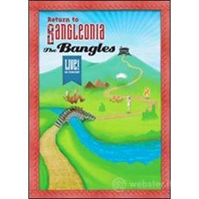 The Bangles. Return to Bangleonia. Live in Concert