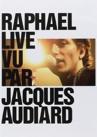 Raphael - Live Vu Par Jacques Audiard