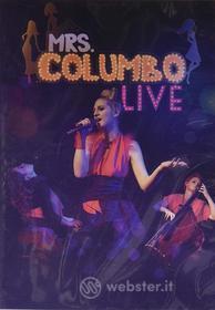 Mrs Columbo - Live