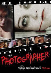 The Photographer. Inside The Mind Od A Psycho
