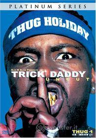 Trick Daddy - Thug Holiday Uncut