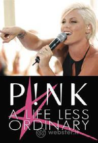 Pink. A Life Less Ordinary