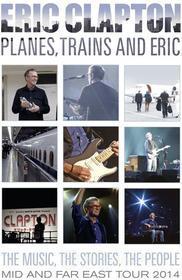 Eric Clapton - Planes Trains & Eric