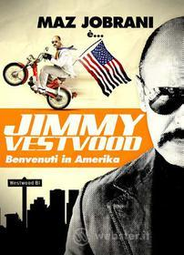 Jimmy Vestwood - Benvenuti In Amerika