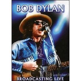 Bob Dylan. Broadcasting Live