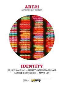 Art21. Art In The 21st Century. Identity