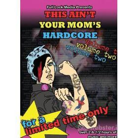 This Ain't Your Moms Hardcore. Vol. 2