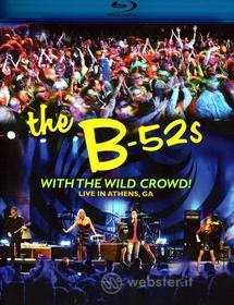 B-52'S - With The Wild Crowd Live In Athens Ga (Blu-ray)