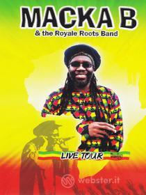 Maka B & the Royale Roots Band. Live Tour