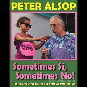 Peter Alsop - Sometimes Si Sometimes No!