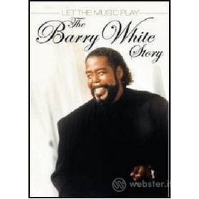 Barry White. Let The Music Play. The Story Of Barry White