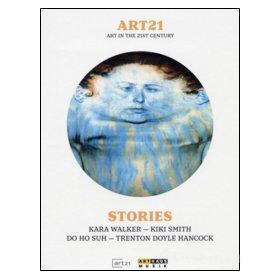 ART21. Art In The 21st Century. Stories