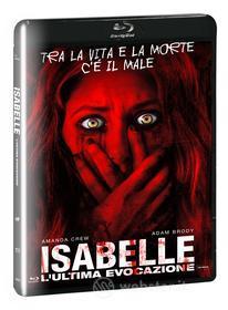 Isabelle: L'Ultima Evocazione (Blu-ray)