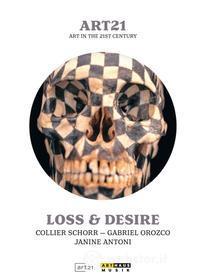 Loss & Desire - Art In The 21st Century